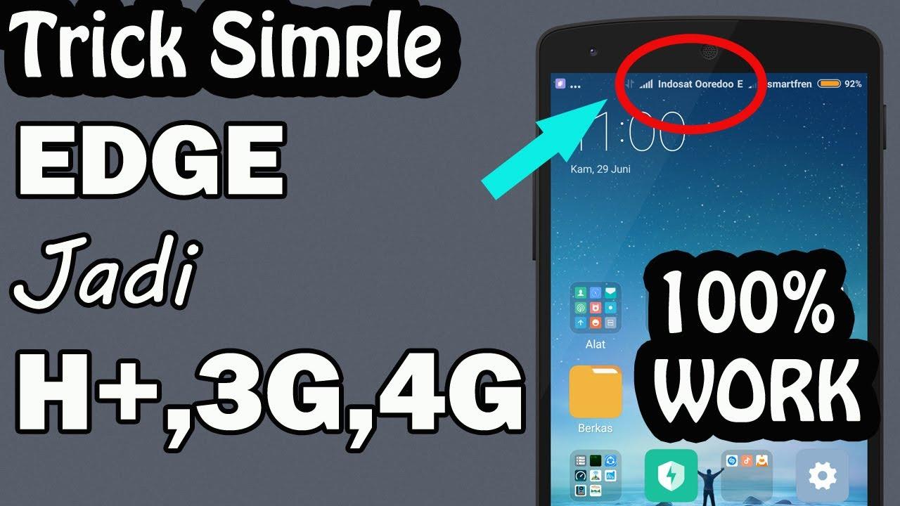 Cara Simple Merubah Signal Edge Menjadi 3g H 4g Work Youtube