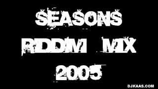 Seasons riddim Mix [2005]- DJ Kaas/Ragga Ragga Sound ft jah Cure,Morgan Heritage,Wayne Wonder etc