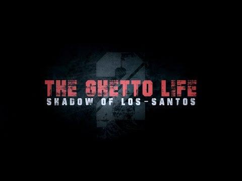 The Ghetto Life II: Shadow Of Los-Santos
