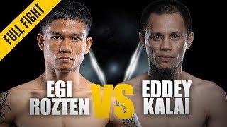 ONE: Full Fight | Egi Rozten vs. Eddey Kalai | Homecoming KO | November 2018