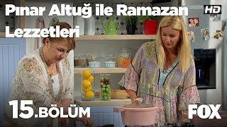 Pınar Altuğ ile Ramazan Lezzetleri 15. Bölüm