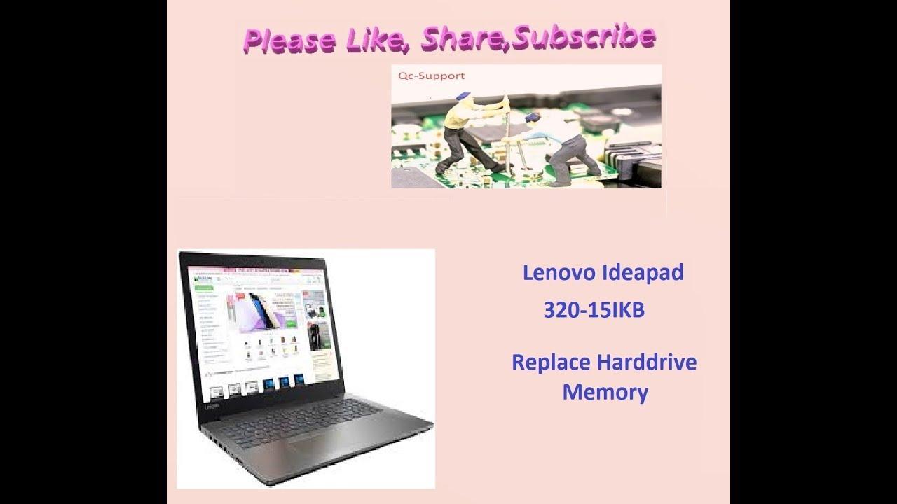 Lenovo Ideapad 320-15ikb Replace Harddrive & Memory