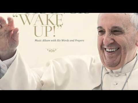 Pope Francis & Damiano Affinito - Wake Up! Go! Go! Forward!