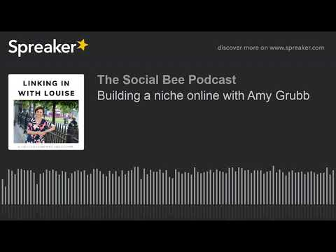 Building a niche online with Amy Grubb (part 1 of 3, made with Spreaker)