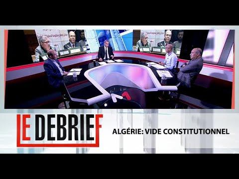 Le Debrief : Algérie: vide constitutionnel