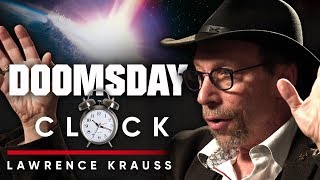 LAWRENCE KRAUSS - THE DOOMSDAY CLOCK: What Will Be The Thing That Kills Us | London Real