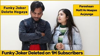 Funky Joker Got Deleted on 1M Subscribers - Support Us | The Prank Express