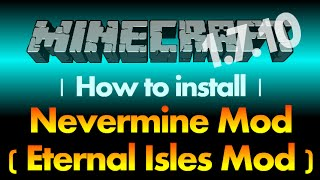 How to install Nevermine Mod [Eternal Isles Mod] 1.7.10 for Minecraft 1.7.10 (with download link)