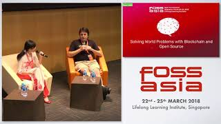 Solving World Problems with Blockchain and Open Source - FOSSASIA 2018