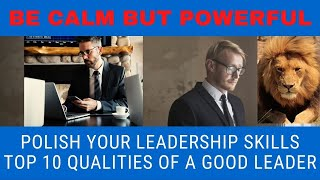 Top 10 Qualities Of A Good Leader
