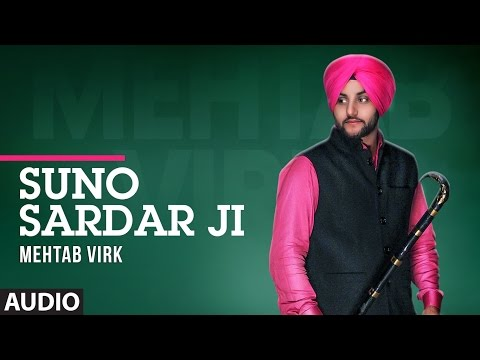Mehtab Virk: Suno Sardar Ji (Full Audio Song)   Latest Punjabi Songs 2017   Mista Baaz   T-Series