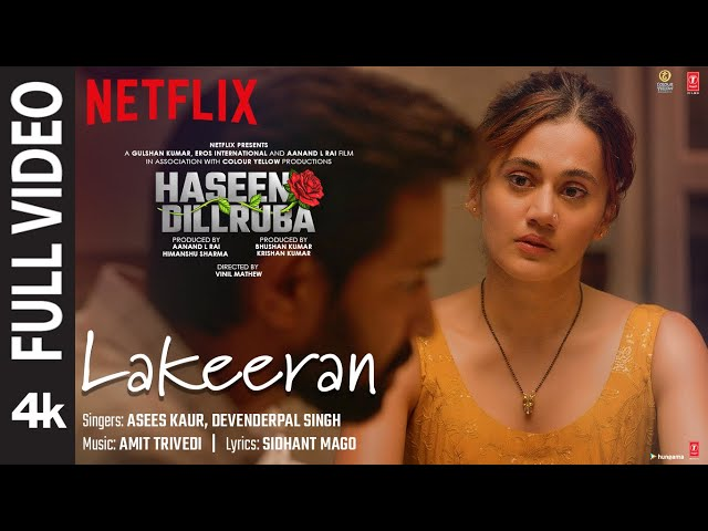 Lakeeran (FULL VIDEO) | Haseen Dillruba | Taapsee P, Vikrant M, Harshvardhan R | Amit Trivedi