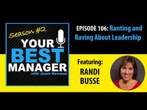 106 - Ranting and Raving About Leadership, with Randi Busse
