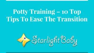 Potty Training – 10 Top Tips To Ease The Transition