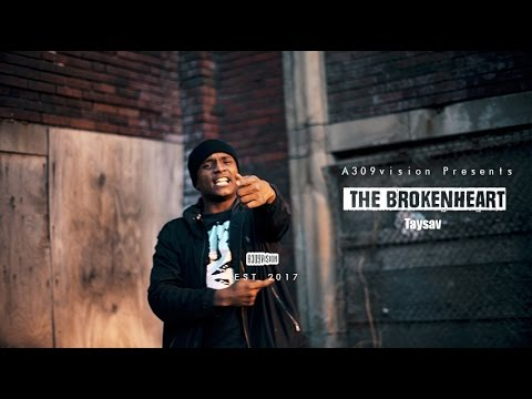 TaySav - The Broken Heart (Official Video) Shot by @a309vision