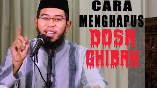 Cara Menghapus Dosa Ghibah ~ Ustadz Muhammad Nuzul Dzikri Lc
