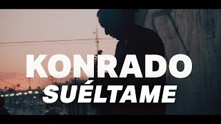 Konrado - Suéltame (VIDEO OFICIAL)