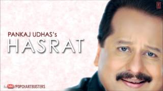 Chanchal Chanchal Aankhen Full Song | Pankaj Udhas Ghazals Hasrat Album