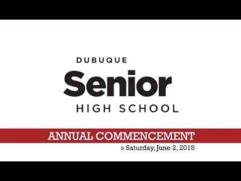 Dubuque Senior High School 2017-2018 Annual Commencement