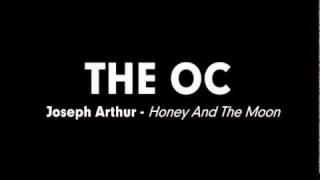 The OC Music - Joseph Arthur - Honey And The Moon