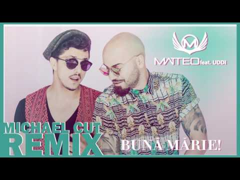 Matteo feat Uddi - Buna, Marie! (Michael Cut Remix)