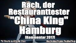 """Rach, der Restauranttester """"China King"""" Hamburg [Kommentar 2017]"""