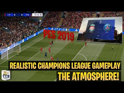 [TTB] PES 2019 - Realistic Champions League Gameplay - Liverpool vs PSG - The Atmosphere!
