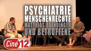 Matthias Bändiger & Betroffene - Psychiatrie & Menschenrechte