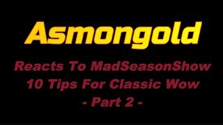 Asmongold Reacts To MadSeasonShow - Part 2 Tips & Tricks For Classic WoW