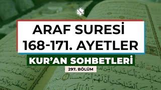 Kur'an Sohbetleri | ARAF SURESİ 168-171. AYETLER