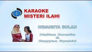 Download lagu INDAHNYA BULAN-KARAOKE version-karya Cipta :HALISA AMALIA FEAT RAYYAN SYAHID-misteri ilahi