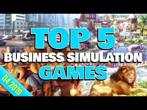 Top 5 Business Simulation Games For Q4 2019