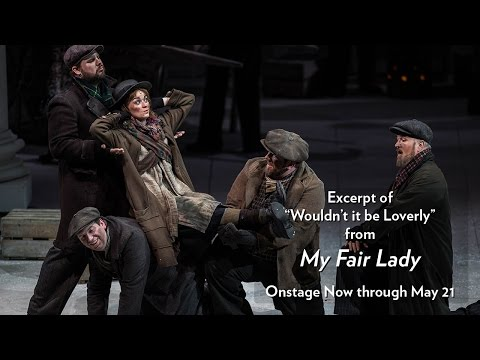 Excerpt from Lyric's My Fair Lady (Wouldn't It Be Loverly) Now through May 21