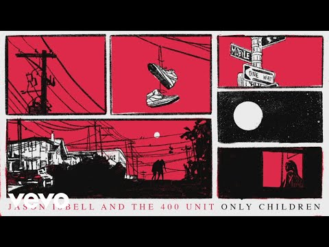 Jason Isbell And The 400 Unit - Only Children