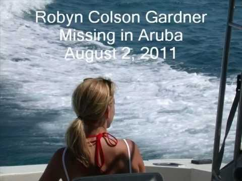 Robyn Colson Gardner, Still Missing in Aruba