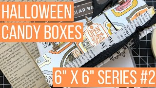 Halloween Candy Boxes | 6x6 Series #2