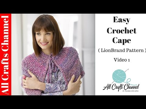 Easy to Crochet Cape (Lion Brand pattern) Part One