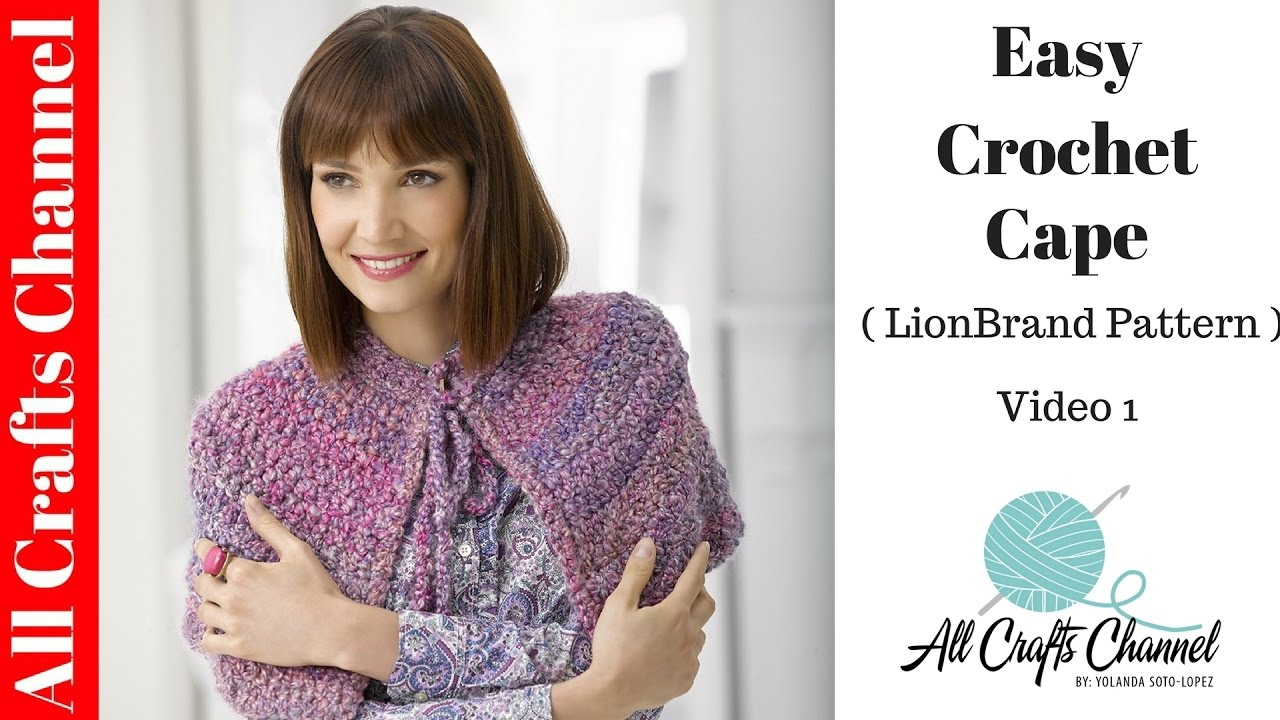 Lion Brand : Easy to Crochet Cape (Lion Brand pattern) Part One - YouTube