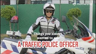 Things you always wanted to ask... A Traffic Police Officer In Singapore
