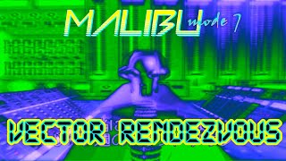 Malibu mode7 - Vector Rendezvous - music video