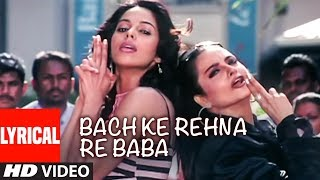 Lyrical Video Song: Bach Ke Rehna Re Baba Title Track Rekha, Mallika Sherawat, Karan Khanna
