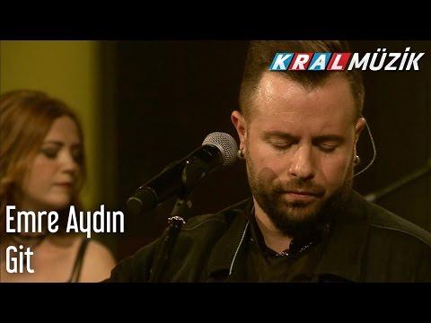 Kral Pop Akustik - Emre Aydın - Git
