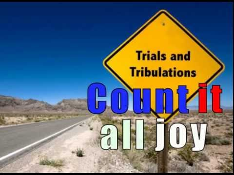 Scripture in song Count it all joy James 1:2-4