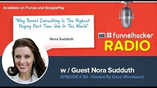 Nora Sudduth, Why Funnel Consulting Is The Highest Paying Part Time Job In The World