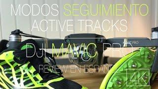 MODOS SEGUIMIENTO ACTIVE TRACKS EN EL DJI MAVIC PRO / EN ESPAÑOL
