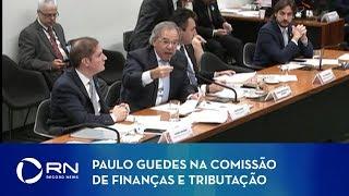 Veja como foi a audiência com Paulo Guedes na Comissão de Finanças e Tributação