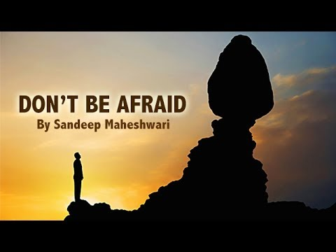 DON'T BE AFRAID - Motivational Video By...