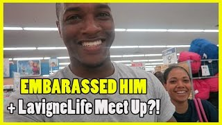 Embarrassed Him + LAVIGNELIFE MEETUP?!