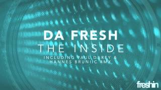 Da Fresh - The Inside (Original Mix) [Freshin]