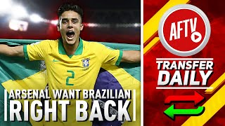 Arsenal Want Brazillian Right Back? | AFTV Transfer Daily